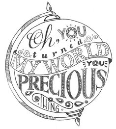 Oh, you turned my world, you precious thing | Hand-lettered quote from Labyrinth