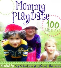 100 Days of Play Challenge!  For 100 days, commit to connecting with your children ~ in their world!   Let the housework sit untouched for 5... 10... 20 minutes, get away from the stress of the world, get on the floor and give the gift of your time to your children.  100 blogs from around the world and across the web are sharing 100 fun ways to play with your kids.  Nothing required that you wouldn't already have in your home.