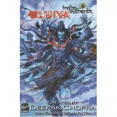 Deepak Chopra Presents India Authentic Volume 1 The Book Of Shiva (v. 1) (9781934413081) Deepak Chopra, Saurav Mohapatra, Abhishek Singh, Satish Tayade, M. Subramanian