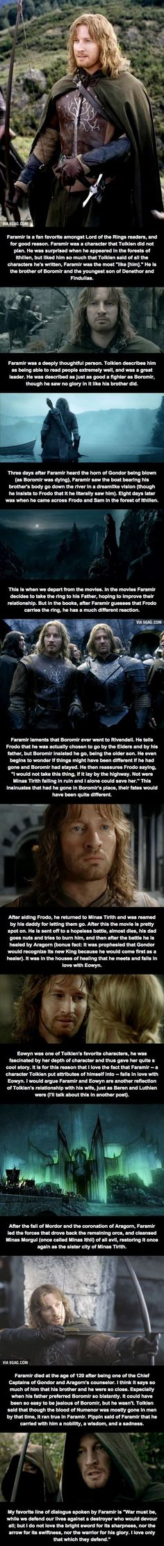 I. Love. Faramir. And it hurt me deeply that he took the Ring to Gondor in the Two Towers movie, which he never would have done.