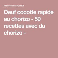 Oeuf cocotte rapide au chorizo - 50 recettes avec du chorizo -