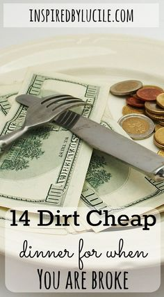 Here are the 14 Dirt Cheap Dinners for When You Are Broke that I am going to make during this pay period and most things are in my pantry.