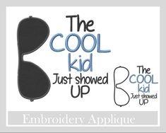 The Cool Kid Just Showed up Appliqué designs Summer appliqué Embroidery Designs, Applique Designs, Embroidery Applique, Cool Kids, Kids Up, Machine Applique, Machine Embroidery, Show Up, Janome