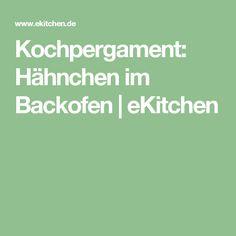 Kochpergament: Hähnchen im Backofen | eKitchen