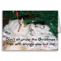 DONT SIT UNDER THE CHRISTMAS TREE WITHOUT ME GREETING CARD