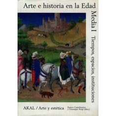 Arte e historia en la Edad Media / Enrico Castelnuovo y Giuseppe Sergi (eds.) http://fama.us.es/record=b2095367~S5*spi