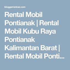 Rental Mobil Pontianak | Rental Mobil Kubu Raya Pontianak Kalimantan Barat | Rental Mobil Pontianak Singkawang | – Rental Mobil Pontianak | Rental Mobil Pontianak Kalimantan Barat | Rental Mobil Pontianak Murah | Rental Mobil Pontianak Singkawang | Rental Mobil Kubu Raya Pontianak | Rental Mobil Pontianak Lepas Kunci | Rental Mobil Ptk | Rental Mobil Pontianak Kota Pontianak Provinsi Kalimantan Barat | Sewa Mobil Pontianak | Penyewaan Mobil Pontianak