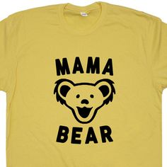 Mama Bear T Shirt Best Mom Ever T Shirt Vintage Grateful Dead T Shirt Phish T Shirt Cute Womens T Shirt Funny Vintage  Rock T Shirt