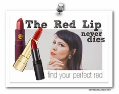 By Taye Hansberry - Stuff She Likes The Red Lip Never Dies.. 8 awesome red lipsicks... http://www.stuffshelikes.net