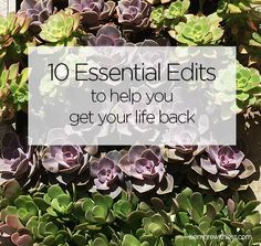10 Essential Edits to Help You Get Your Life Back Present Over Perfect, Hack My Life, Getting Rid Of Clutter, 10 Essentials, Making Space, Mental And Emotional Health, Get Your Life, Mind Body Spirit, Simple Living