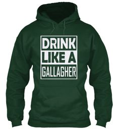 Drink Like A Gallagher2017 Forest Green Sweatshirt Front