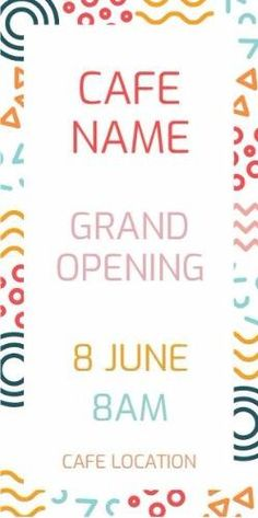 A creative grand opening poster template. A really cool background illustration with colourful text displaying cafe name, grand opening 8 June 8 am. Really Cool Backgrounds, June 8, Grand Opening, Names, Templates, Creative, Illustration, Poster, Design