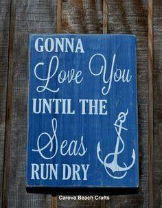 Nautical Wedding Sign Nautical Nursery Wall Art Beach Wedding Sign Anchor Decor Home House Decorations $ Gifts Gonna Love You Until The Seas Run Dry