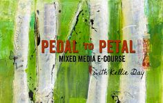 pedal to petal mixed media painting e-course with kellie day