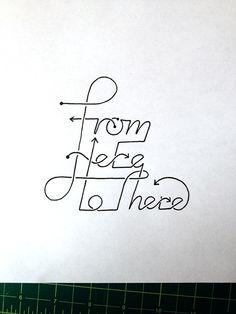 #fromheretothere, #accidentaltypographer, #handwritten