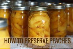 How to Preserve Peaches without using Sugar food recipe Note uses 13 cup of honey to 7 cups of water low sugar not sugar free Canning Tips, Canning Recipes, No Sugar Foods, Low Sugar, Canning Peaches, Pots, Canned Food Storage, Survival, Sauces