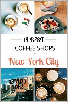 Are you a coffee shop lover? Here are 14 to include in your New York City travel plans.