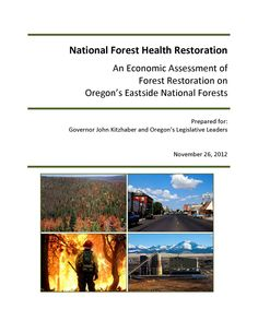 National forest health restoration : an economic assessment of forest restoration on Oregon's eastside national forests, by the Oregon State Board of Forestry, Federal Forestlands Advisory Committee
