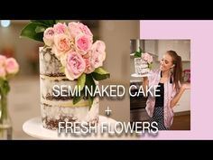 How to make a semi NAKED CAKE & safely prepare FRESH FLOWERS! - YouTube