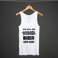 ICH WILL EIN BIER VON DIR WHITE TANK Visual Statements