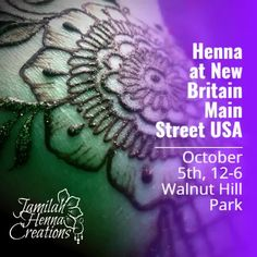 Come see me this Saturday at New Britain Main Street USA Fest! from at Walnut Hill Park . New Britain, Natural Henna, Hill Park, Henna Artist, Henna Mehndi, Come And See, Henna Designs, Main Street, Maine