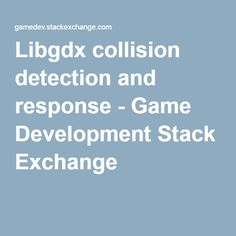 Libgdx collision detection and response - Game Development Stack Exchange
