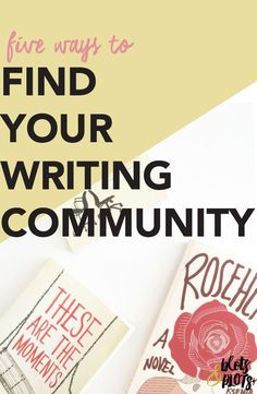 5 Ways to Find Your Writing Community | Finding the writing process a little lonely? Click through for 5 tips on finding community for writers.