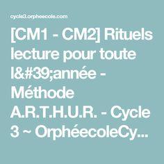 [CM1 - CM2] Rituels lecture pour toute l'année - Méthode A.R.T.H.U.R. - Cycle 3 ~ OrphéecoleCycle 3 ~ Orphéecole