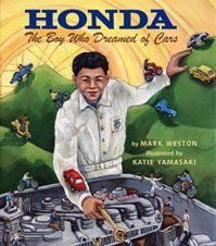 Ages 8 and up- One day in 1914 when Soichiro Honda was seven years old, an astonishing, moving dust cloud appeared in his small Japanese town. The cause was a leaky, noisy automobile—the first the boy had ever seen. At that moment...