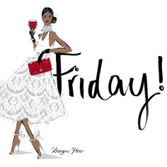 """""""Happy FRIDAY Everyone! Xxx  P.S - if it's still Thursday where you are, just save this excitement for tomorrow morning!"""""""