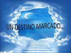 PENSAMIENTOS: UN DESTINO MARCADO...