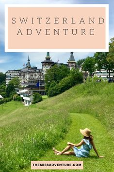 Must dos in Switzerland by The MissAdventure #iammissadventure #switzerland #girltrips