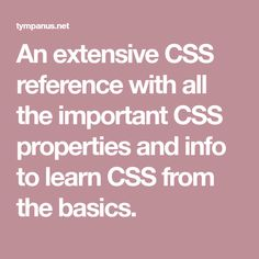 An extensive CSS reference with all the important CSS properties and info to learn CSS from the basics.
