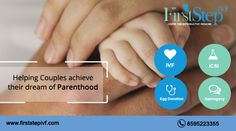 #FirstStepIVF  Helping couples to #achieve their dream of #parenthood with sincere efforts. Visit: www.firststepivf.com #infertility #IVF