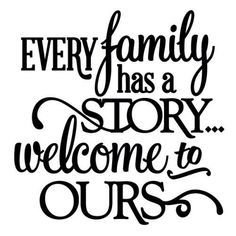 family quotes & We choose the most beautiful Every family has a story - vinyl phrase for you.Silhouette Design Store - View Design every family has a story - vinyl phrase most beautiful quotes ideas Silhouette Design, Silhouette Cameo Projects, Vinyl Quotes, Wall Quotes, Quotes Quotes, Choose Joy, Family Love, Favorite Quotes, Inspirational Quotes