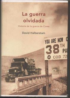 LA GUERRA OLVIDADA. HISTORIA DE LA GUERRA DE COREA, DAVID HALBERSTAM. (GUERRA…