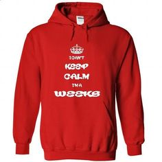 I cant keep calm Im a Weeks T Shirt and Hoodie - #tshirt display #sweater jacket. I WANT THIS => https://www.sunfrog.com/Names/I-cant-keep-calm-Im-a-Weeks-T-Shirt-and-Hoodie-2120-Red-26991030-Hoodie.html?68278