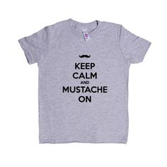 Keep Calm And Mustache On Mustaches Facial Hair Men Hairy Manly No Shave November Beard Beards SGAL2 Unisex Kid's Shirt