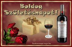 Képeslap születésnapra férfiaknak, csillogó rózsával és háttérrel. Red Wine, Alcoholic Drinks, Bor, Google, Liquor Drinks, Alcoholic Beverages, Liquor