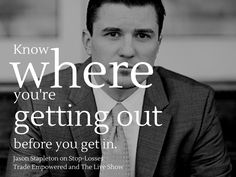 Jason Stapleton on what to do before making a trade Quotes, Quotations, Quote, Shut Up Quotes