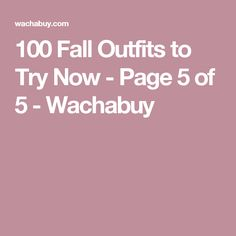 100 Fall Outfits to Try Now - Page 5 of 5 - Wachabuy