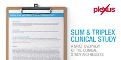 Get the official facts on the Plexus Slim® and Plexus TriPlex™ Clinical Study.