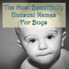 The 100 Most Beautifully Unusual First Names (link goes to lists for both boys and girls)