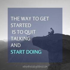 Motivation Monday: Quit Talking, Start Doing