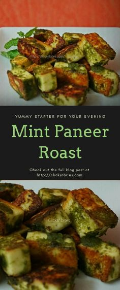 Mint Paneer Roast - Paneer cubes marinated in a mint based marinade and roasted till golden brown