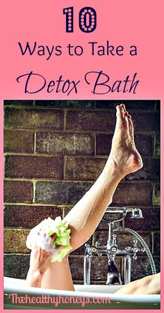 Detox Bath...relaxing and good for your body! Don't forget to drink enough water before, during, and after!