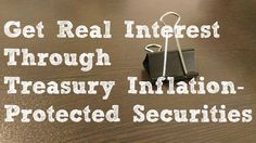 Investing Tip #28: Get Real Interest Through Treasury Inflation-Protected Securities (TIPS)