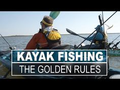 Golden Rules of Kayak Fishing - YouTube
