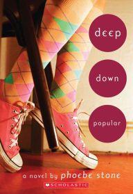 Deep down popular a novel by Phoebe Stone.