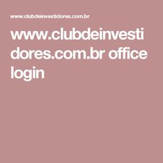 www.clubdeinvestidores.com.br office login